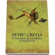 Petru Cretia, Luminile si umbrele sufletului. Editia a II-a