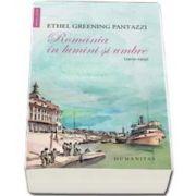 Ethel Greening Pantazzi, Romania in lumini si umbre. 1909-1919
