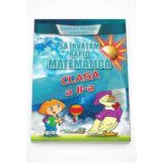 Sa invatam rapid matematica clasa a II-a - Gheorghe Schneider