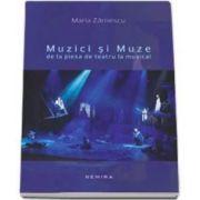 Maria Zarnescu, Muzici si Muze (Maria Zarnescu)