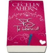 Ahern Cecelia, P. S. Te iubesc - Editia 2015