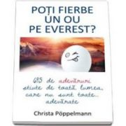Christa Poppelmann, Poti fierbe un ou pe Everest? 695 de adevaruri stiute de toata lumea, care nu sunt toate adevarate