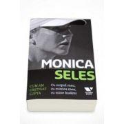 Monica Seles, Cum am castigat lupta. Cu corpul meu, cu mintea mea, cu mine insami