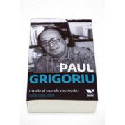 Paul Grigoriu - Cutele si cutrele memoriei 2008-1969-2008