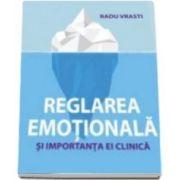 Radu Vrasti, Reglarea Emotionala