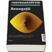 Yrsa Sigurdardottir, Renegatii (Traducere din engleza de Mihaela Apetrei)