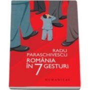 Radu Paraschivescu, Romania in 7 gesturi