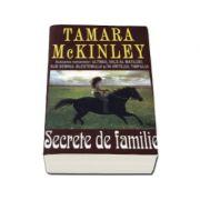 Secrete de familie - Tamara McKinley