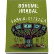 Bambini di Praga - Serie de autor Bohumil Hrabal