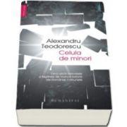 Alexandru Teodorescu, Celula de minori. Cinci ani in temnitele si lagarele de munca fortata ale Romaniei comuniste
