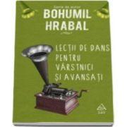 Bohumil Hrabal, Lectii de dans pentru varstnici si avansati. Serie de autor Bohumil Hrabal