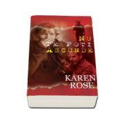 Nu te poti ascunde - Karen Rose