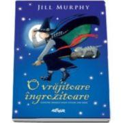 Jill Murphy, O vrajitoare ingrozitoare. Contine primele doua titluri din serie - Editie Hardcover