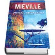 China Mieville, Orasul Ambasadei