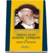 Costion Nicolescu, Parintele nostru DUMITRU STANILOAE sau Viata ca Teologie