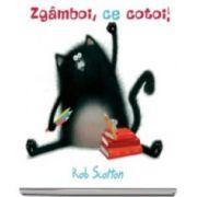 Rob Scotton - Zgamboi, ce cotoi! Un soricel infiltrat intr-o Scoala Pisiceasca poate crea o gramada de probleme...