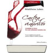Cartea vinurilor - Schimba-ti felul in care gandesti despre vin! (Cu un capitol scris special pentru editia in limba romana)