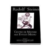 Centre de misterii ale Evului Mediu (Rudolf Steiner)