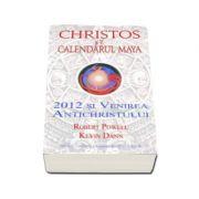 Christos si calendarul Maya. 2012 si venirea Antichristului