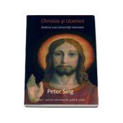 Christos si Ucenicii. Destinul unei comunitati interioare