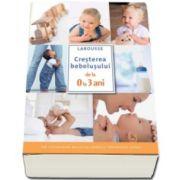 Larousse, Cresterea bebelusului de la 0 la 3 ani