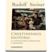 Rudolf Steiner, Crestinismul esoteric. Si conducerea spirituala a omenirii