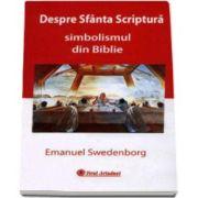 Emanuel Swedenborg, Despre Sfanta Scriptura. Simbolismul din Biblie