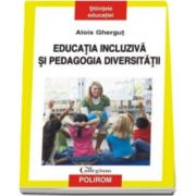 Alois Ghergut, Educatia incluziva si pedagogia diversitatii