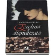 Luigi Pirandello, Exclusa si stigmatizata