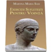 Martina Maria Sam, Exercitii sufletesti pentru vointa