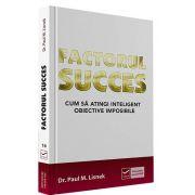 Paul Lisnek, Factorul succes. Cum sa atingi inteligent obiective imposibile