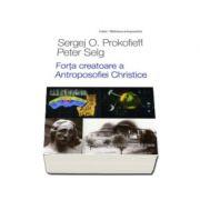 Forta creatoare a Antroposofiei Christice (4 conferinte intr-un singur volum)