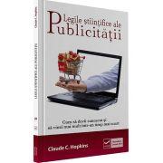 Claude Hopkins, Legile stiintifice ale publicitatii. Cum sa devii cunoscut si sa vinzi mai mult intr-un timp mai scurt