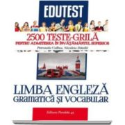 Colbea Petronela - Limba engleza, gramatica si vocabular. 2500 Teste-grila pentru admiterea in invatamantul superior