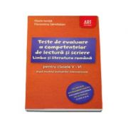 Florin Ionita, Limba si literatura romana pentru clasele V-VI in 46 de teste, dupa modelul evaluarilor internationale. Teste de evaluare a competentelor de lectura si scriere