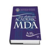 MDA - Mic dictionar ACADEMIC, Vol. I (A-Me) si Vol. II (Mi-Z)