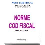 Norme Cod fiscal format A4 - editia a XXV-a - 18 ianuarie 2016. NORMELE NOULUI COD FISCAL