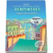 Larisa Gojnete, Rencontres - cahier d-exercices. VIIeme l2. Caiet de limba franceza pentru clasa a VII-a (limba moderna 2)