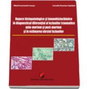Octavian Capatina, Repere histopatologice si imunohistochimice in diagnosticul diferential al leziunilor traumatice antemortem si postmortem si in estimarea varstei leziunilor