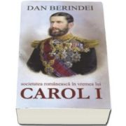 Dan Berindei, Societatea romaneasca in vremea lui Carol I