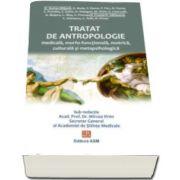 Ifrim Mircea, Tratat de antropologie medicala, morfofunctionala, motrica, psihologica si metapsihologica