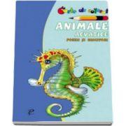 Animale acvatice. Poezii si ghicitori. Carte de colorat - Varsta recomandata 3-6 ani