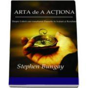 Stephen Bungay, Arta de a actiona. Despre liderii care transforma Planurile in Actiuni si Rezultate