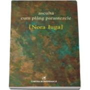 Nora Iuga, Asculta cum pling parantezele