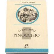 Carlo Collodi, Aventurile lui Pinocchio - Colectia Biblioteca pentru toti copiii