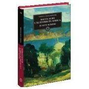 Vasile Alecsandri, Balta-Alba. Calatorie in Africa si alte scrieri