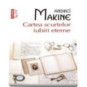 Andrei Makine, Cartea scurtelor iubiri eterne. Colectia top 10