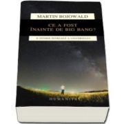 Martin Bojowald, Ce a fost inainte de Big Bang. O istorie intreaga a universului