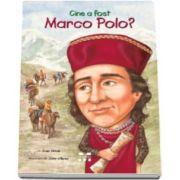 Joan Holub, Cine a fost Marco Polo? (Ilustratii de John O Brien)