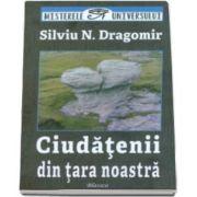 Silviu N. Dragomir, Ciudatenii din tara noastra. Colectia Misterele Universului